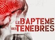 Chronique Baptême Ténèbres Ghislain Gilberti (Anne Carrière)