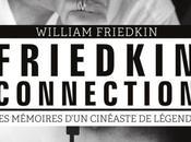 Livre: Friedkin Connection, Mémoires d'un cinéaste légende