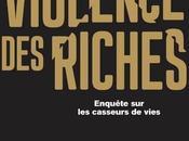 violence riches, chronique d'une immense casse sociale Michel Pinçon Monique Pinçon-Charlot