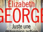 Juste mauvaise action Elizabeth George