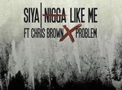 MUSIC SIYA Feat CHRIS BROWN PROBLEM NIGGA LIKE