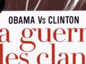 Obama Clinton, guerre clans White House, univers impitoyable!!
