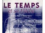 Etienne Klein temps flèche