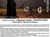 Appel projet L'Atypique trouble TRAVERSE VIDÉO 2016