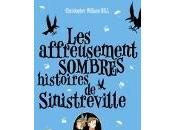 Christopher William Hill affreusement sombres histoires Sinistreville jumeaux Traîne-Malheur