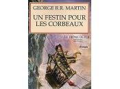MARTIN G.R.R. trône festin pour corbeaux, tome