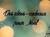 idées-cadeaux pour tous proches