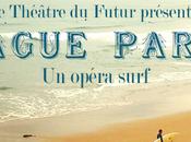 vague parfaite, l'opéra surf™ Théâtre Futur projet Pelléas collectif opéra heure
