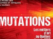 Mutations métiers d'art Québec depuis 1930