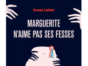 [lu] marguerite n'aime fesses, roman d'erwan larher