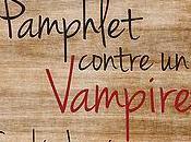 Pamphlet contre vampire Sophie Jomain