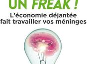 Pensez comme freak L'économie déjantée fait travailler méninges Steven Levitt, Stephen Dubner