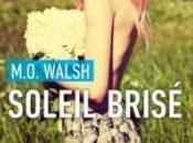 Soleil brisé M.O. Walsh