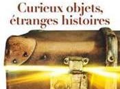 Curieux objets, étranges histoires