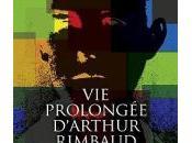 prolongée d'Arthur Rimbaud, Thierry Beistingel ~Rentrée littéraire 2016