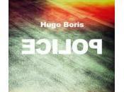 Police, Hugo Boris Rentrée littéraire 2016