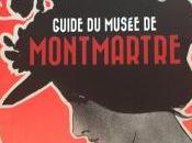 Musée MONTMARTRE guide Montmartre 2016
