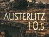 Austerlitz 10.5 d'Anne-Laure Béatrix François-Xavier Dillard