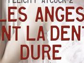 Felicity Atcock, tome anges dent dure, Sophie Jomain