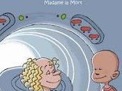 Boule Zéro Madame Mort chronique hospitalière...