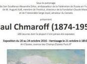 Dialogue Franco-Russe PAUL CHMAROFF (1874-1950) 20/24 Octobre 2016
