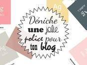 Dénicher jolie police pour blog