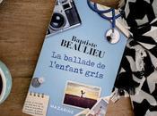 [Lecture] ballade l'enfant gris, Baptiste Beaulieu
