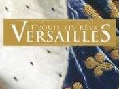 Louis rêva Versailles Nicolas Jacquet