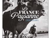 France paysanne Eric Alary