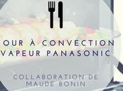 Band d'essai: four convection vapeur NN-CS8963 Panasonic Collaboration Maude Bonin
