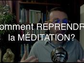 Comment Reprendre Méditation?
