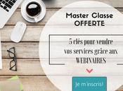 Masterclasse offerte Comment vendre services grâce wébinaires
