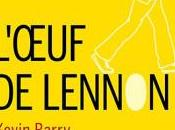 L'oeuf Lennon- Kevin Barry {53}