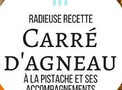 #Provigolavenue Radieuse Recette: Carré d'agneau Québec pistache accompagnements