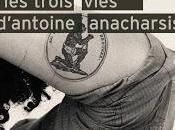 trois vies d'Antoine Anacharsis