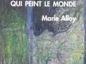 Marie Alloy, Cette lumière peint monde Isabelle Lévesque