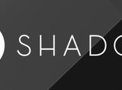Shadow disponible Windows Android