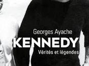 Kennedy, vérités légendes Georges Ayache