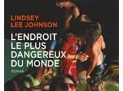 L'endroit plus dangereux monde Lindsey Johnson
