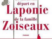 fabuleux départ Laponie famille Zoiseaux Jean-Marie Gourio
