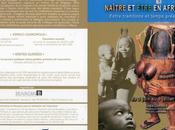 Naître être afrique. entre traditions temps presents.