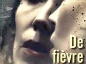 fièvre sang, Sire cédric (2010)