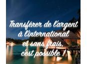 solution pour transférer l'argent l'international sans frais