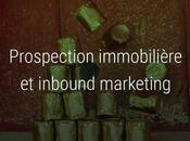 Prospection immobilière digitale raisons choisir l'inbound marketing
