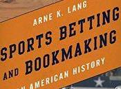 Sports Betting Bookmaking: American History