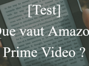[Test] Amazon Prime Video, concurrent alternatif Netflix avis