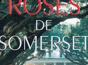 """Les Roses Somerset"" Leila Meacham"