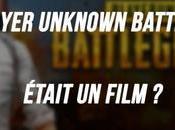 Player Unknown BattleGround était film