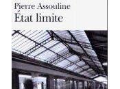 Etat limite Pierre Assouline