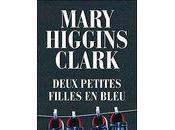 Deux petites filles bleu Mary Higgins Clark sort Poche mois